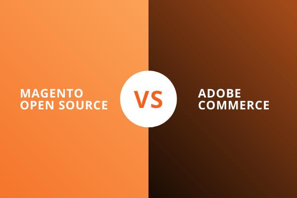 Magento Open Source VS Adobe Commerce