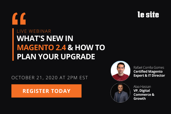 Webinar: What's New in Magento 2.4 & How to Plan Your Upgrade