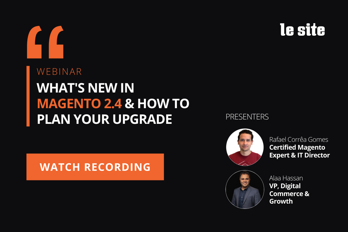 Webinar Recording: What's New in Magento 2.4 & How to Plan Your Upgrade